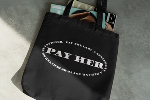 Pay Her Tote Bag