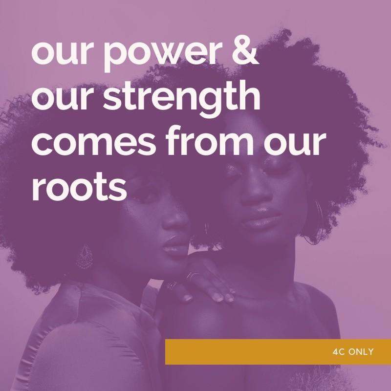 our power. our strength. our roots.