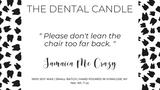"""Please don't lean the chair too far back."" Jamaica Me Crazy, The Dental Candle Collection"