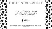 """Oh, I forgot I had an appointment."" Coffee, The Dental Candle Collection"