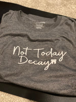Not Today Decay Tee