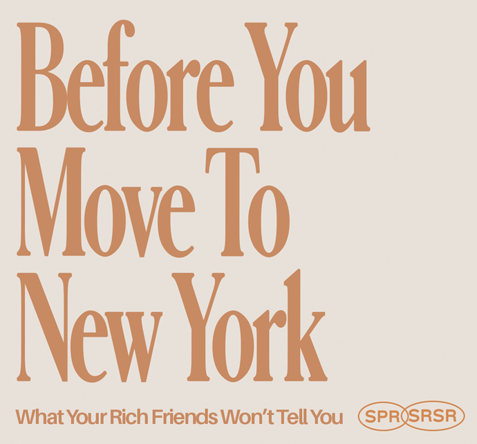Before You Move To New York: What Your Rich Friends Won't Tell You