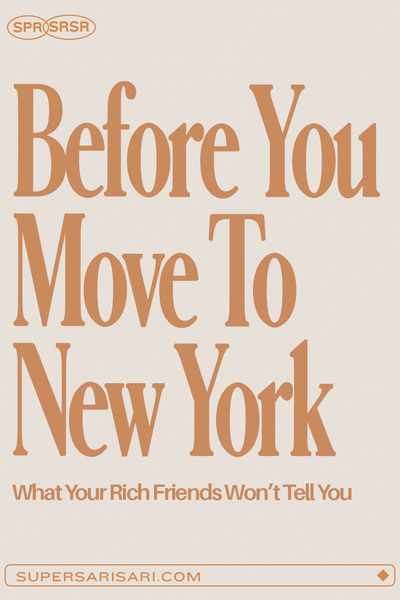 Super Sari-Sari - Before You Move To New York: What Your Rich Friends Won'T Tell You