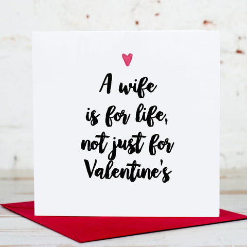 Wife is for Life Valentine's Card