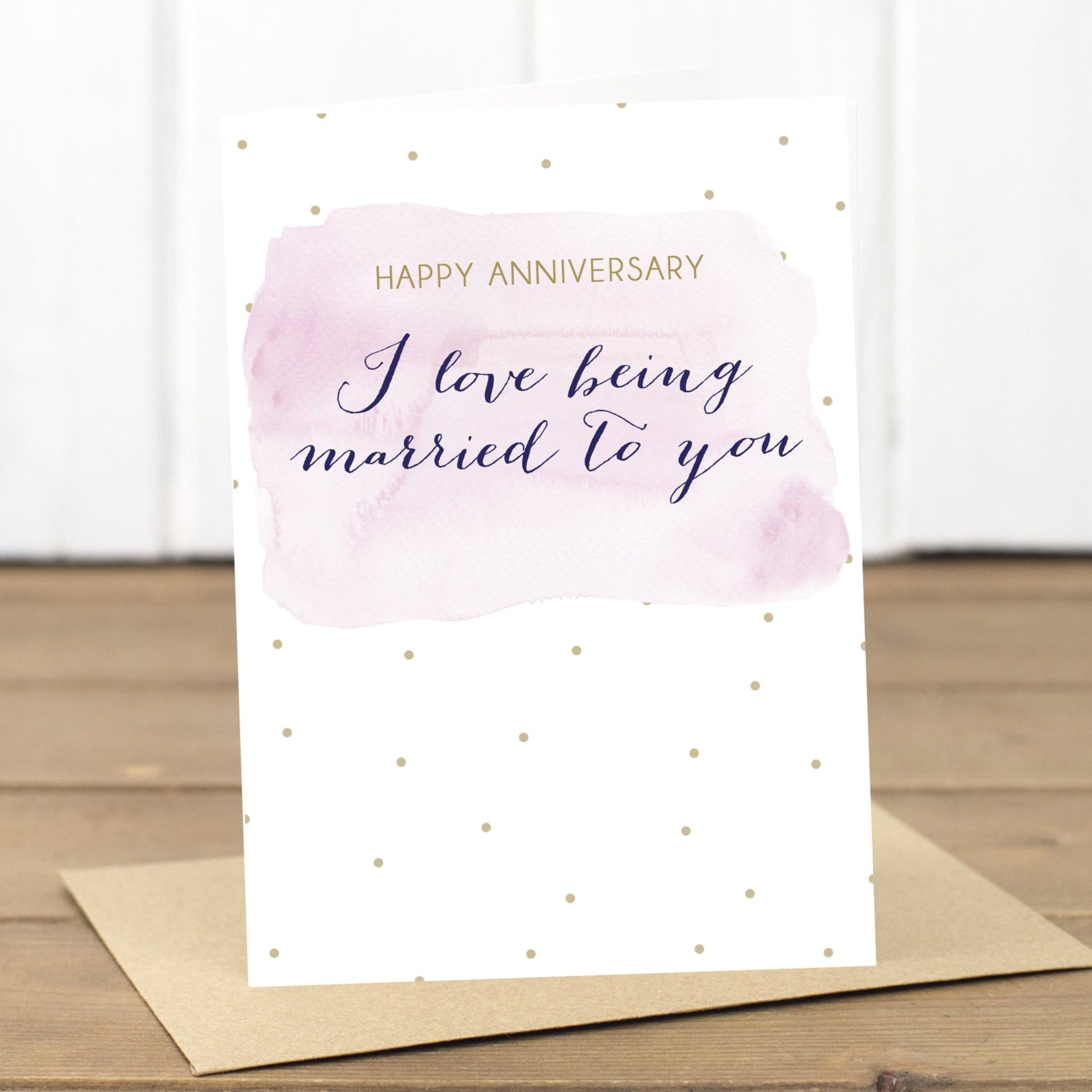 I love being married to you Happy Anniversary Card - Yellowstone Art Boutique