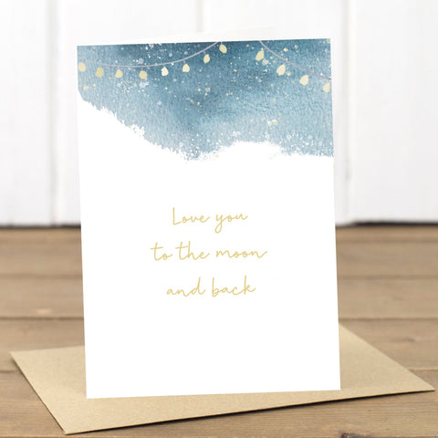 Love you to the moon and back Card - Yellowstone Art Boutique
