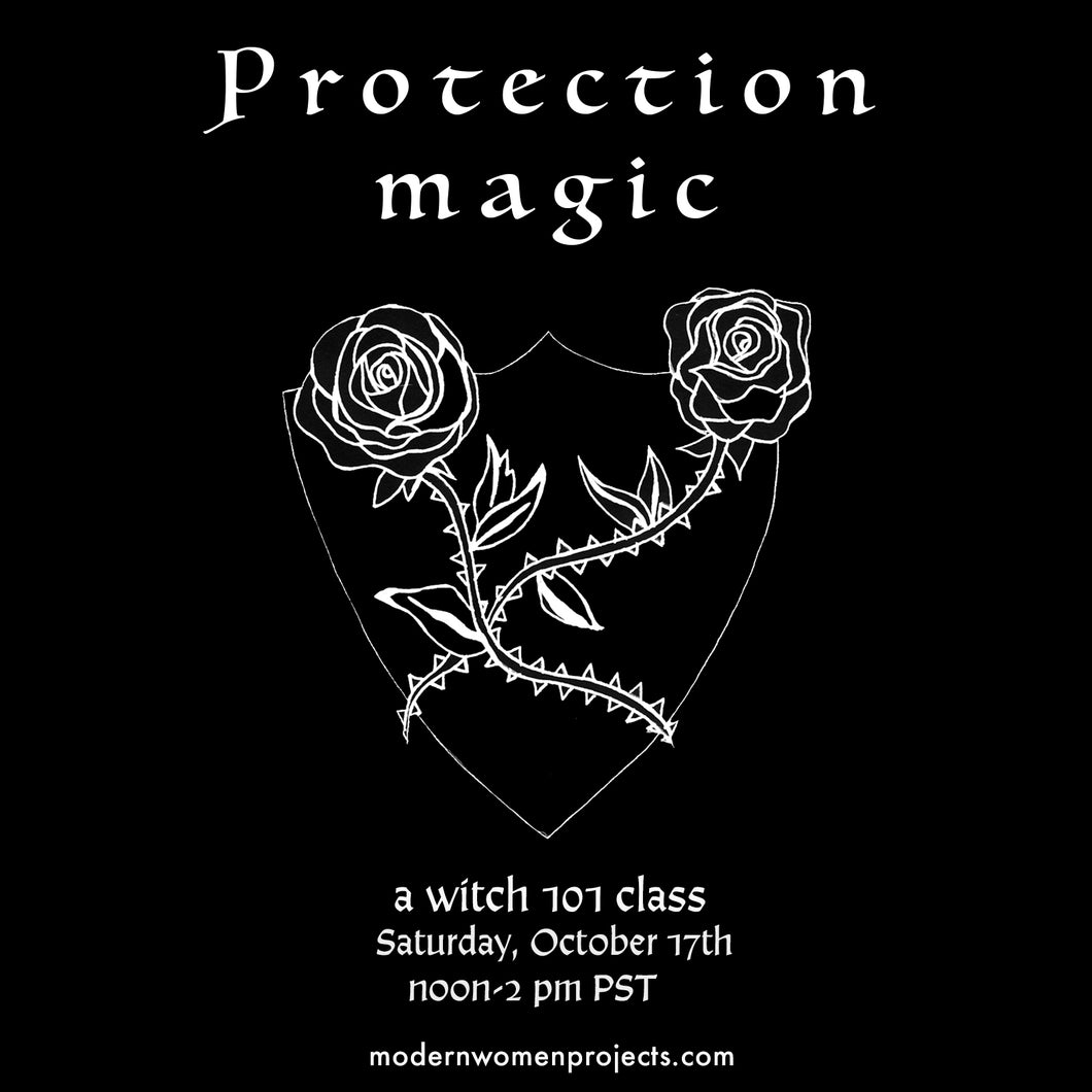 Witch 101: Protection Magic Online Workshop