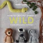 How to Crochet Animals - Wild