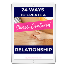 Load image into Gallery viewer, 24 Ways To Create A Christ-Centered Relationship Ebook