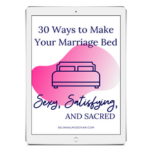 Load image into Gallery viewer, 30 Ways To Make Your Marriage Bed Sexy, Satisfying, And Sacred Ebook