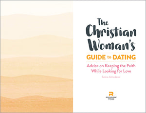 The Christian Woman's Guide To Dating - Autographed Copy