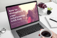 Load image into Gallery viewer, Online Course:  How to Strengthen Your Relationship With God