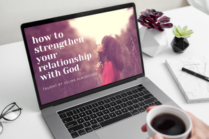 Online Course:  How to Strengthen Your Relationship With God