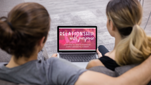 Online Course:  Relationship With Purpose- Everything You Need To Know To Set A Christ-Centered Relationship