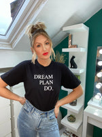 Load image into Gallery viewer, Dream Plan Do Black Slogan Tshirt