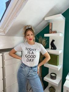 Today Is A Good Day Grey Slogan Tshirt