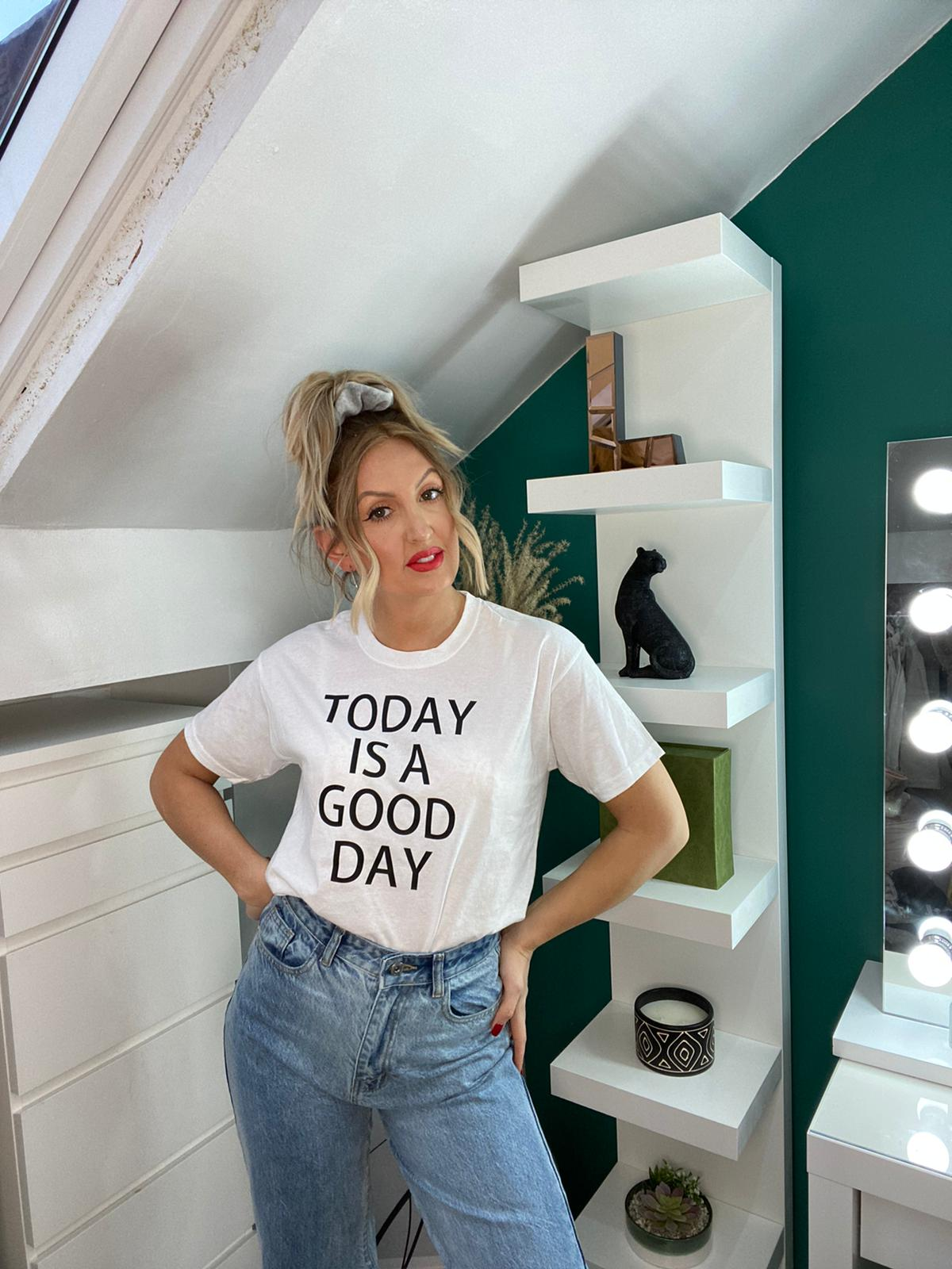 Today Is A Good Day White Slogan Tshirt
