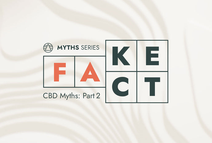 CBD Myths Part 2