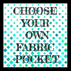 Choose your own fabric pocket