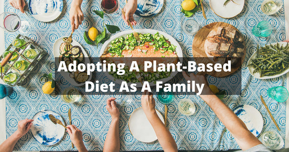 Adopting A Plant-Based Diet As A Family