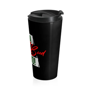 I'm A Rose Bud Period Travel Mug