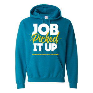 Job Picked It Up Hooded Sweatshirt