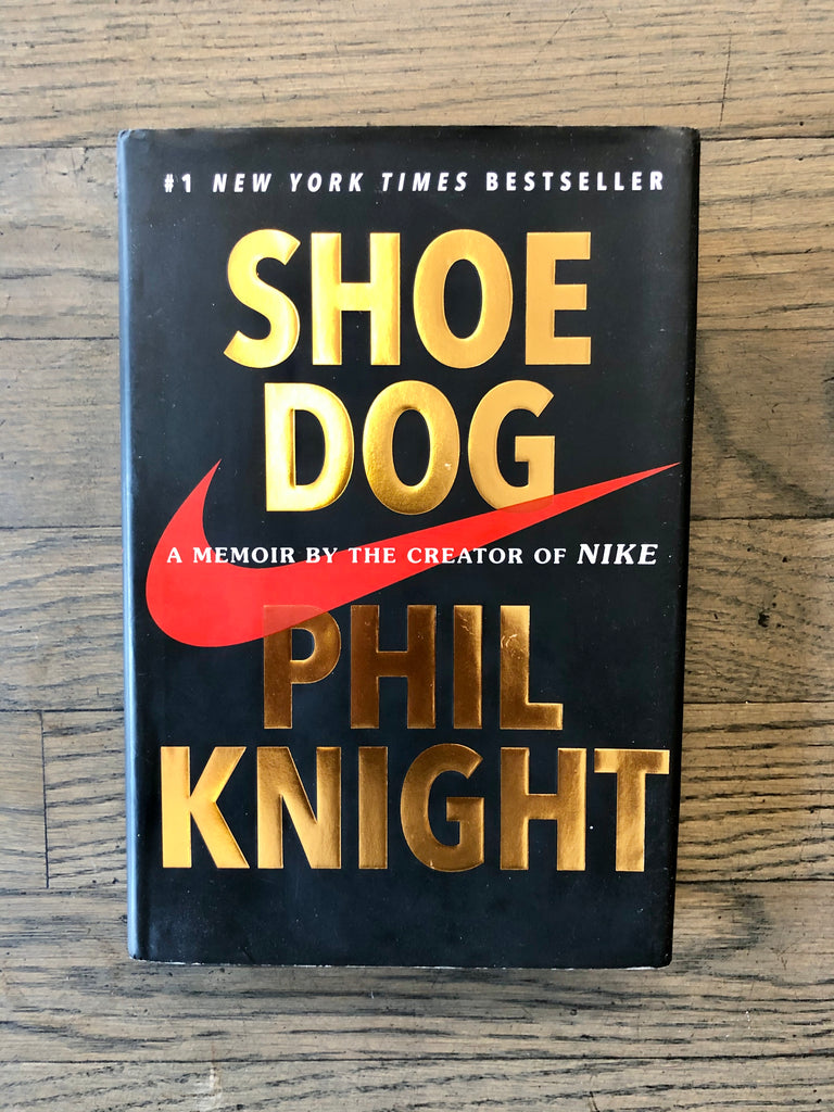 Shoe Dog by: Phil Knight