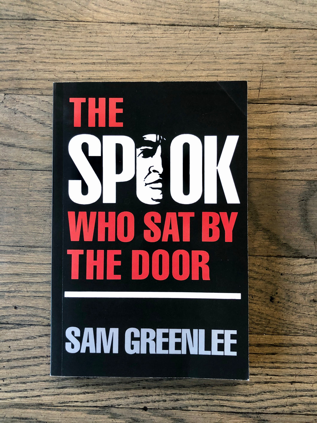 The Spook Who Sat By the Door by: Sam Greenlee