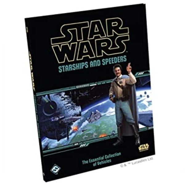 Starships and Speeders: Essential Collection of Vehicles: The:: Star Wars Roleplaying