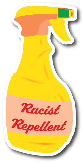 Racist Repellent Weather-proof Sticker
