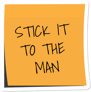 Stick It To The Man Weather-Proof Sticker