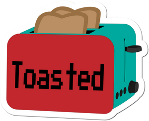 Toasted Weather-Proof Sticker