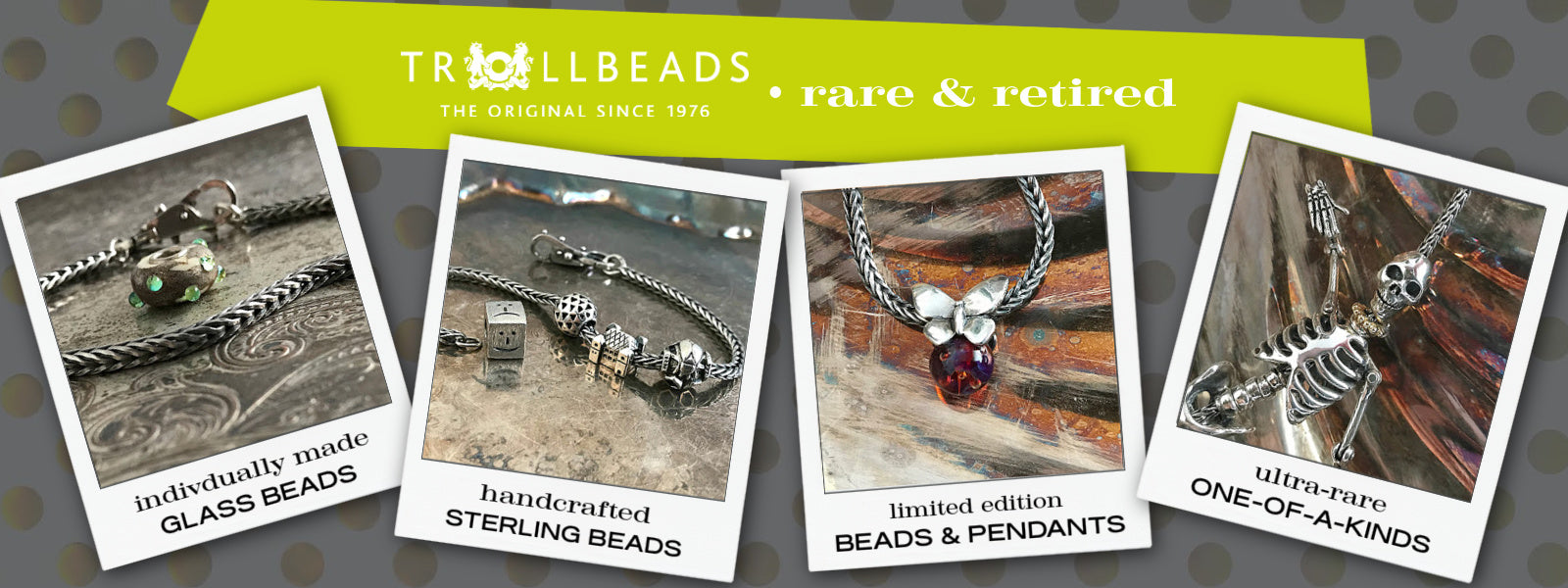 Suzie Q Studio has a treasure vault full of Rare and Retired Trollbeads... and we're making them available to you. We'll be adding lots more to our website so check back often.