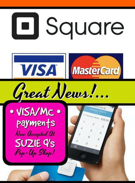 Visa and M/C payments now accepted at Suzie Q's Pop-Up Shop