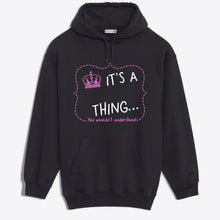 Load image into Gallery viewer, It's A Thing Hooded Sweatshirt Crown harmoninie