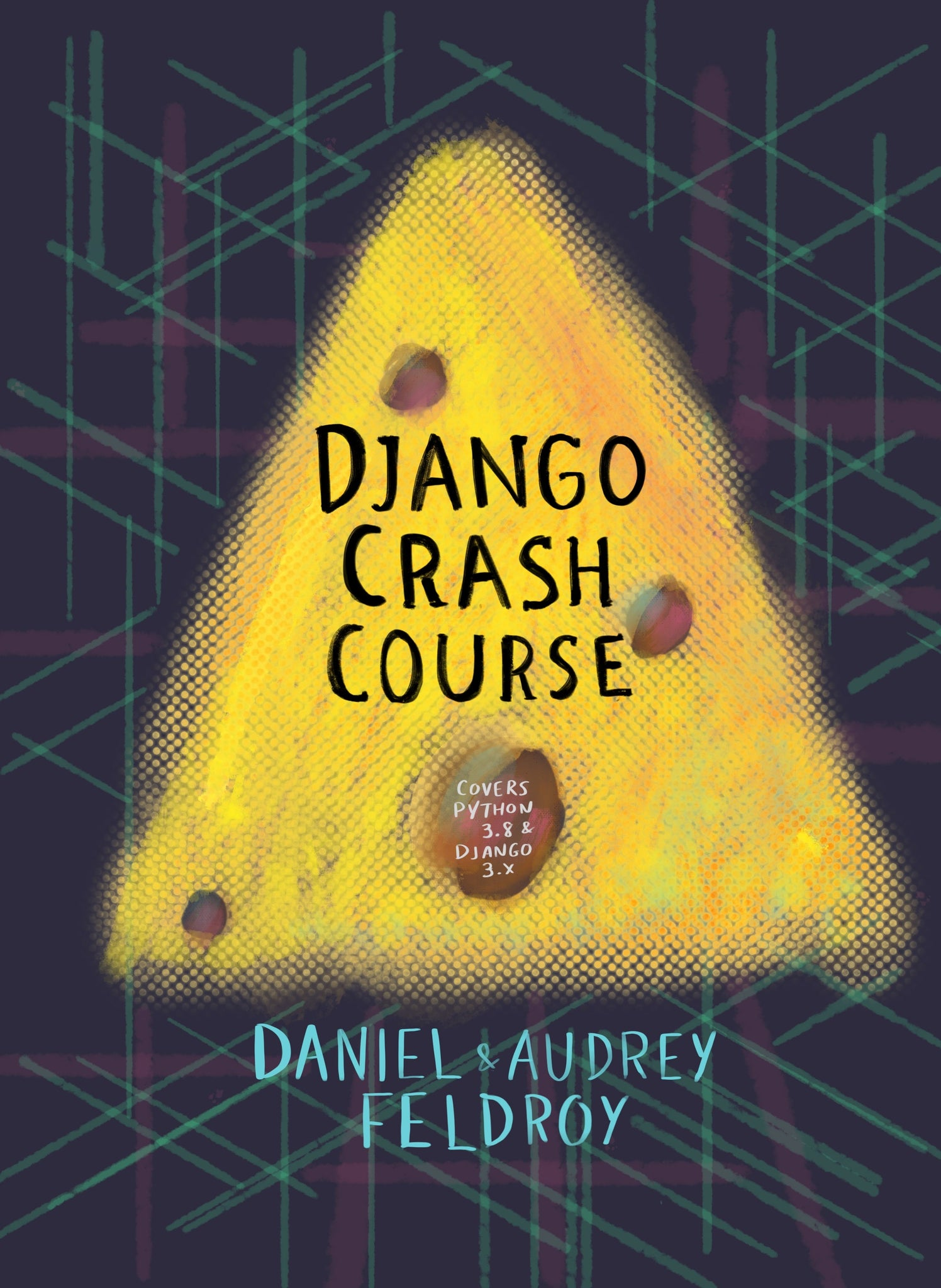 Django Crash Course: Covers Python 3.8 and Django 3.x - Beta Version