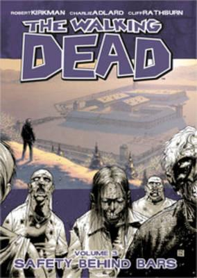 The Walking Dead Vol.3-safety Behind Bars