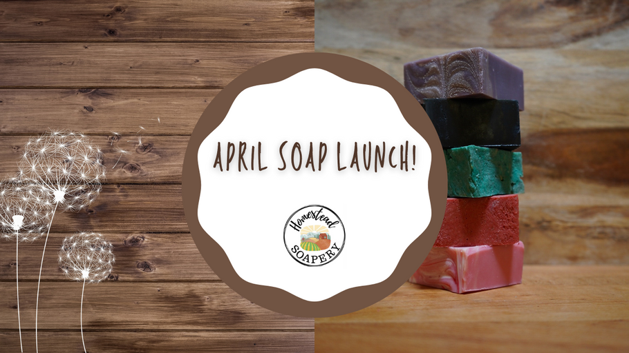 HOMESTEAD SOAPERY - APRIL 2021 LAUNCH (including vegan soaps!)