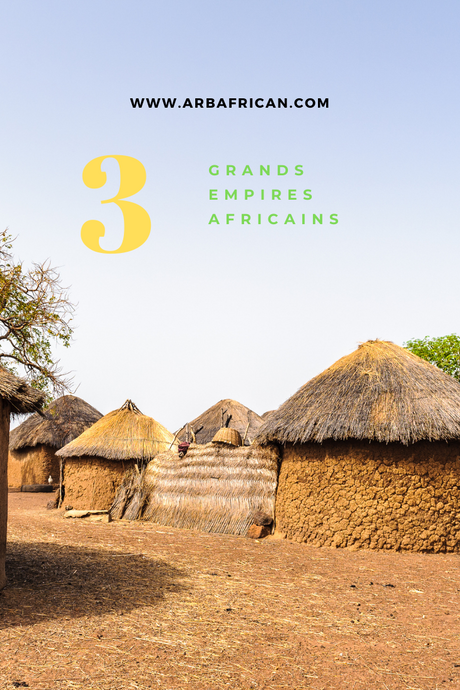 3 Grands Empires Africains