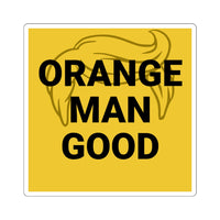 Orange Man Good