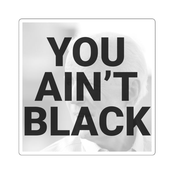 You Ain't Black