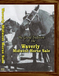 The Grand Tradition  of the  WAVERLY MIDWEST HORSE SALE
