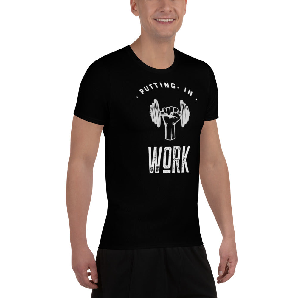 Putting in Work - Men's Athletic T-shirt
