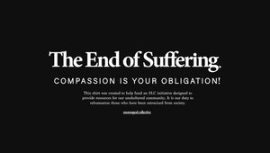 The End of Suffering Tee