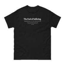 Load image into Gallery viewer, The End of Suffering Tee
