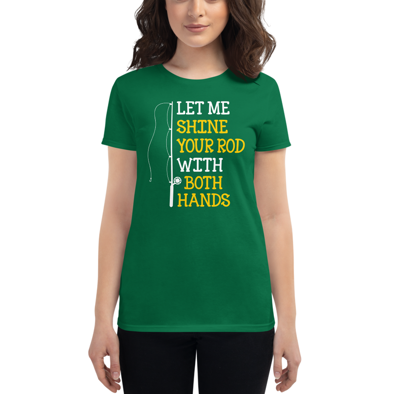 Let me Shine your Rod with both Hand Funny  Fishing Quotes T-Shirt