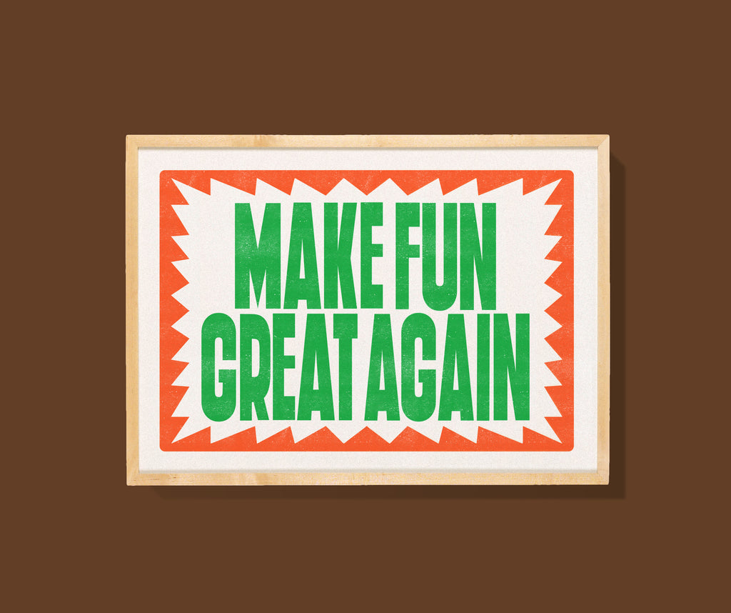 Risographie A3 - Make Fun Great Again