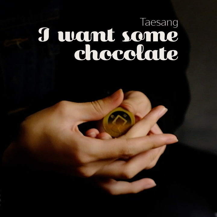 I want some chocolate - Taesang - The Online Magic Store