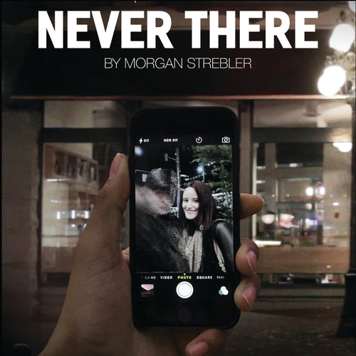 Never There - Morgan Strebler - The Online Magic Store
