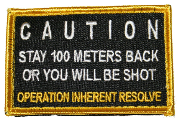 "Caution Stay Back Military Patch Tactical Operation Inherent Resolve 3"" x 2"""